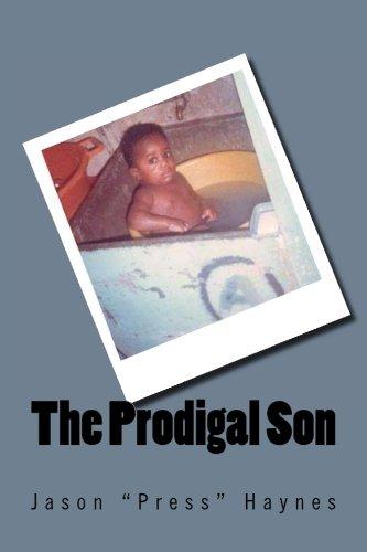 "The Prodigal Son: Jason ""Press"" Haynes"