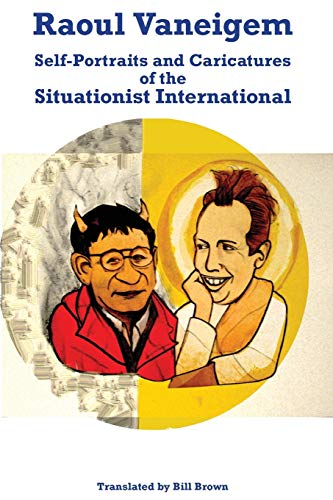 9780692379066: Raoul Vaneigem: Self-Portraits and Caricatures of the Situationist International