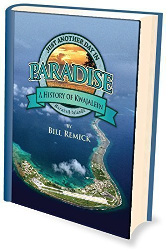 9780692379103: Just Another Day in Paradise A History of Kwajalein, Marshall Islands