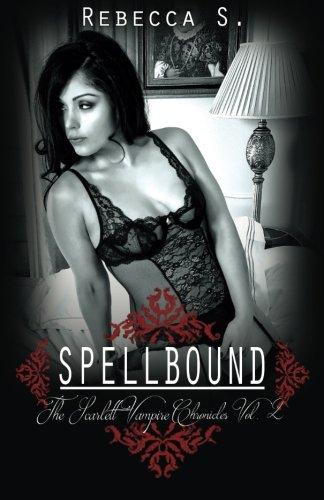 9780692379301: Spellbound: The Scarlett Vampire Chronicles—Vol 2 (Volume 2)