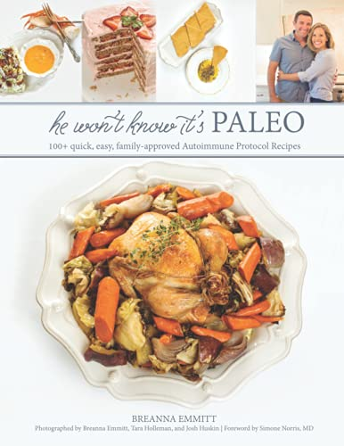 9780692379943: He Won't Know It's Paleo: 100+ Autoimmune Protocol recipes to create with love and share with pride