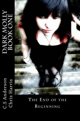9780692380499: Dark Molly Book One: The End of the Beginning (Volume 1)