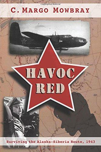 9780692380666: Havoc Red: Surviving the Alaska-Siberia Route, 1943