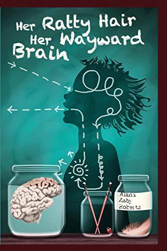 9780692381656: Her Ratty Hair Her Wayward Brain