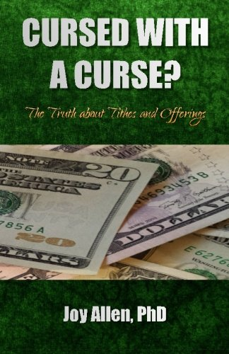 Cursed with a Curse?: The Truth about Tithes and Offerings: Joy Allen