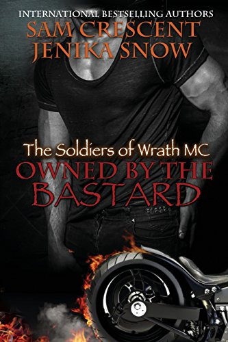 9780692382301: Owned by the Bastard: Volume 1 (The Soldiers of Wrath MC)