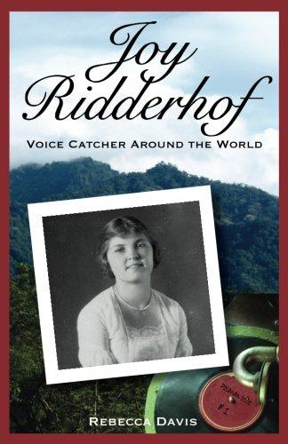 9780692382486: Joy Ridderhof: Voice Catcher Around the World (Potter's Wheel Books) (Volume 2)