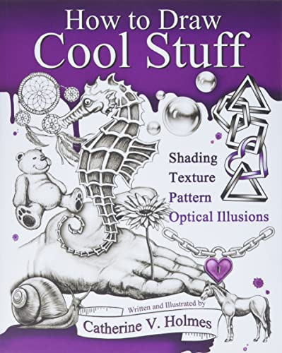 9780692382516: How to Draw Cool Stuff: Shading, Texture, Pattern, Optical Illusions
