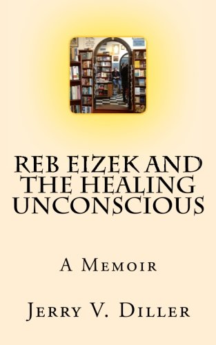 9780692382868: Reb Eizek and the Healing Unconscious: A Memoir