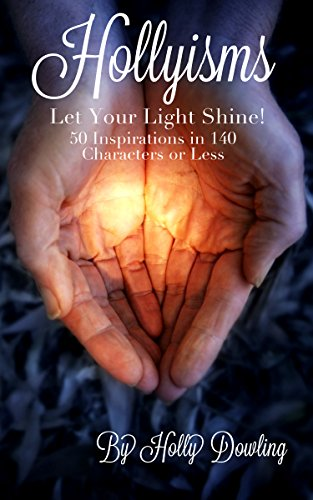 Hollyisms: Let Your Light Shine!: Dowling, Holly
