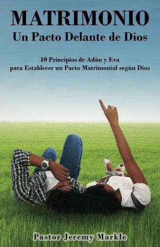 9780692383810: Matrimonio: Un Pacto Delante de Dios / Marriage: A Covenant Before God (Spanish): 10 Principios de Adán y Eva para Establecer un Pacto Matrimonial de Acuerdo con Dios