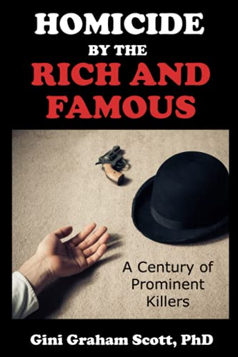 9780692383841: Homicide by the Rich and Famous: A Century of Prominent Killers