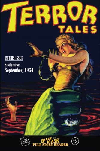 Black Mask Pulp Story Reader: #5 Stories from the September, 1934 issue of TERROR TALES (Volume 5):...