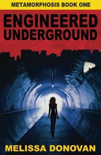 Engineered Underground: Metamorphosis Book One (Volume 1): Donovan, Melissa