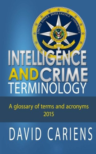 9780692384237: Intelligence and Crime Terminology A Glossary of Terms and Acronyms