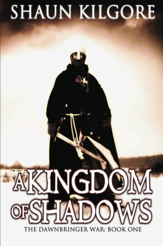 9780692384275: A Kingdom Of Shadows: The Dawnbringer War: Book One