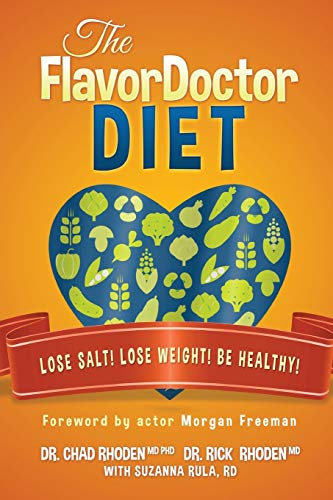 The FlavorDoctor Diet: Lose Salt! Lose Weight! Be Healthy!: MD, Chad Rhoden
