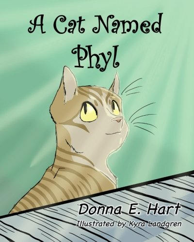 A Cat Named Phyl: Donna E. Hart;
