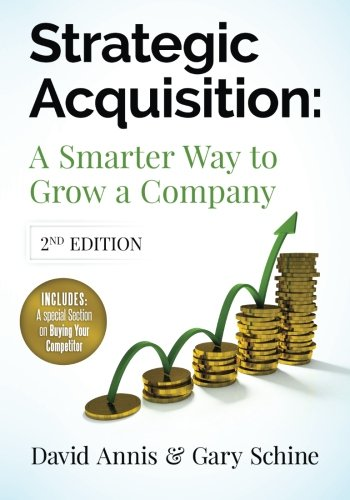 9780692385784: Strategic Acquisition: A Smarter Way to Grow Your Company