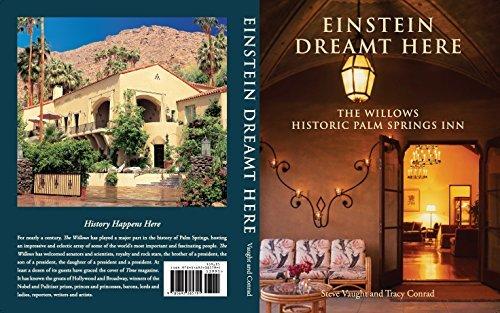 9780692385791: Einstein Dreamt Here The Willows Historic Palm Springs Inn