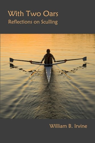 9780692385937: With Two Oars: Reflections on Sculling