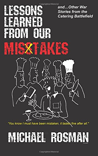 9780692385999: Lessons Learned From Our Misstakes: and other war stories from the catering battlefield