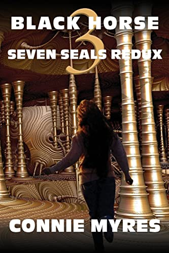 Black Horse: A Seven Seals Redux Novel (Volume 3): Myres, Connie