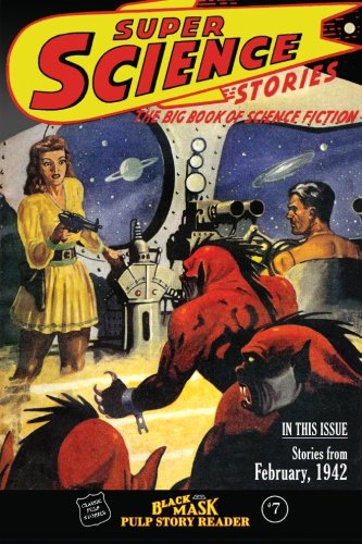 9780692386903: Black Mask Pulp Story Reader: #7 Stories from the February, 1942 Issue of Super Science Stories
