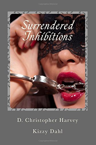 9780692386989: Surrendered Inhibitions: *An Erotic Collection of Prose*
