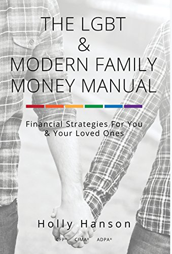 9780692387726: The LGBT & Modern Family Money Manual: Financial Strategies For You and Your Loved Ones
