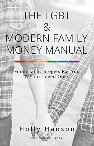 9780692387733: The LGBT & Modern Family Money Manual: Financial Strategies For You and Your Loved Ones