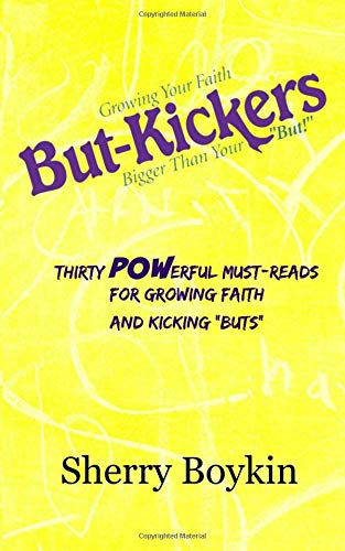 9780692387764: But-Kickers - Growing Your Faith Bigger Than Your