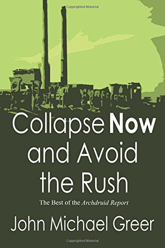 9780692389454: Collapse Now and Avoid the Rush: The Best of The Archdruid Report