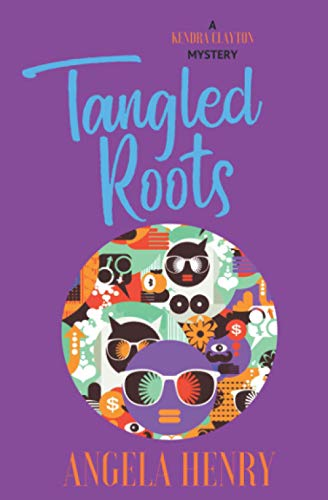 9780692390337: Tangled Roots: A Kendra Clayton Mystery (Kendra Clayton Series) (Volume 2)