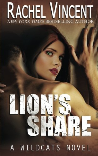9780692390542: Lion's Share (Wildcats) (Volume 1)