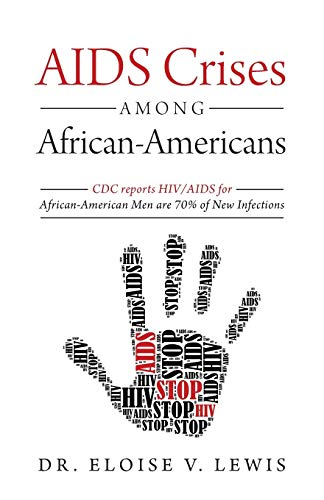 9780692392027: AIDS Crises Among African-Americans: CDC reports HIV/AIDS for African-American Men are 70% of New Infections
