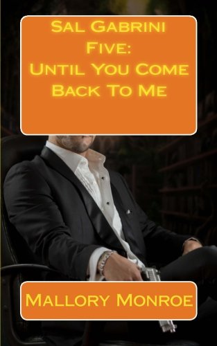 Sal Gabrini Five: Until You Come Back: Monroe, Mallory