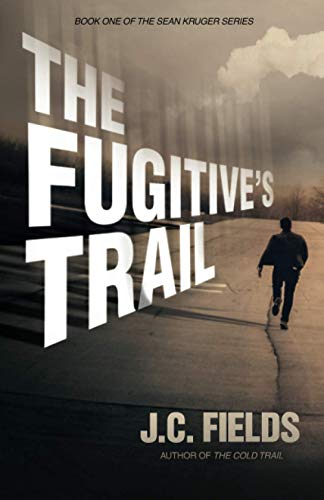 9780692395950: The Fugitive's Trail (The Sean Kruger Series) (Volume 1)