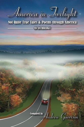 9780692396049: America in Twilight: Not Quite True Tales & Poems through America