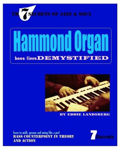 9780692399187: Hammond Organ Bass Lines Demystified (The 7 Secrets of Jazz and Soul)