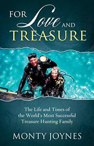 For Love and Treasure: The Life and Times of the World's Most Successful Treasure Hunting ...