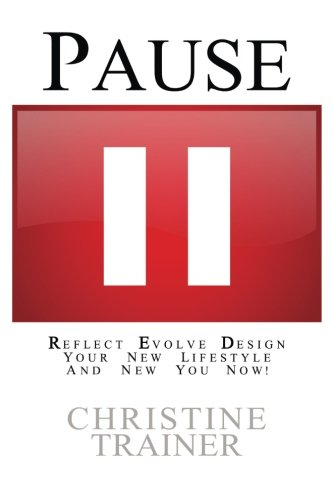 9780692399705: Pause: Reflect, Evolve and Design Your New Lifestyle