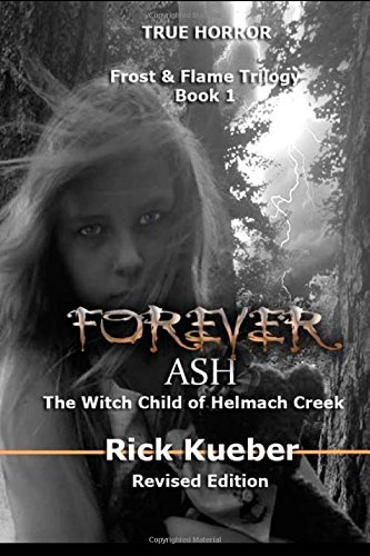 9780692399965: Forever Ash: The Witch Child of Helmach Creek
