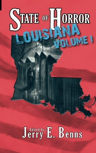State of Horror: Louisiana Volume I (State: Nahte, Ethan; Waller,