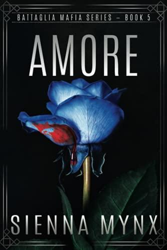 Amore: Battaglia Mafia Series (Volume 5): Mynx, Sienna