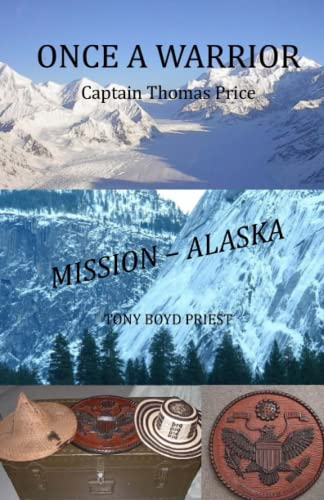 9780692401262: Once a Warrior: Captain Thomas Price Mission - Alaska!