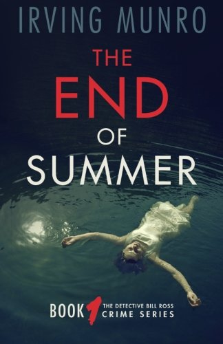 9780692401606: The End of Summer (The Detective Bill Ross Crime Series) (Volume 1)