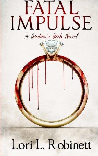 9780692401774: Fatal Impulse: A Widow's Web Novel (Volume 1)