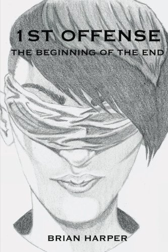 9780692401811: 1st Offense: The Beginning of the End