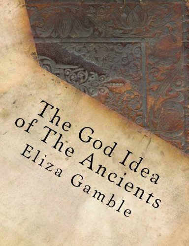 9780692402443: The God Idea of The Ancients (The Ecumenical Theological Seminary Library)